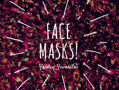 Face Masks Friday Favorites!